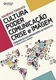 Cultura, Poder, Comunicação, Crise e Imagem (Em Portuguese do Brasil)