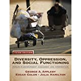 Diversity, Oppression, and Social Functioning: Person-In-Environment Assessment and Intervention 3rd Edition (Book Only)