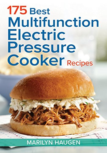 175 Best Multifunction Electric Pressure Cooker Recipes ()