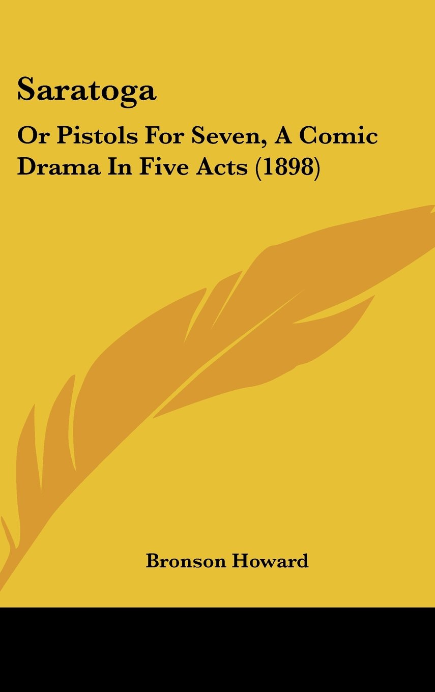 Saratoga: Or Pistols For Seven, A Comic Drama In Five Acts (1898) ebook