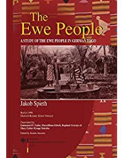 The Ewe People. A Study of the Ewe People in German Togo