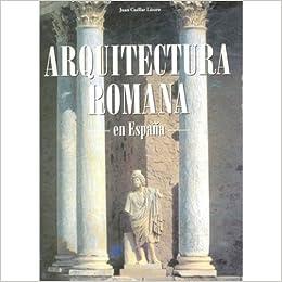 Arquitectura Romana - En España -: Amazon.es: Cuellar Lazaro, Juan: Libros