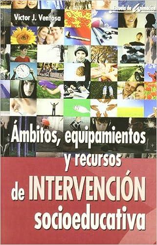 Libro mbitos, equipamientos y recursos de intervención socioeducativa