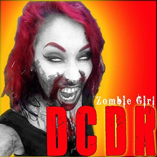 Dcdr Home: Zombie Girl By DCDR On Amazon Music