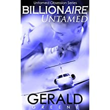 Billionaire Untamed: Life With A Billionaire. The BloodSave Project. (Untamed Obsession Series Book 2)