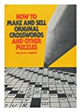 How to Make and Sell Original Crosswords and Other Puzzles, William Sunners, 0806946326