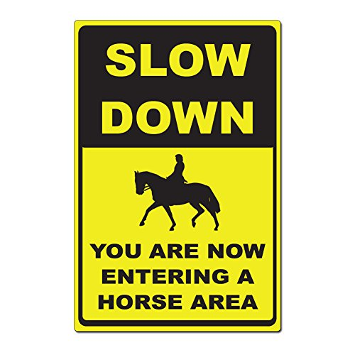 Slow Down Now Enter A Horse Area Horse Trail Warning - 15