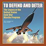 To Defend and Deter, John C. Lonnquest and David F. Winkler, 0976149451