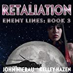 Retaliation: Enemy Lines, Book 3 | John Mierau