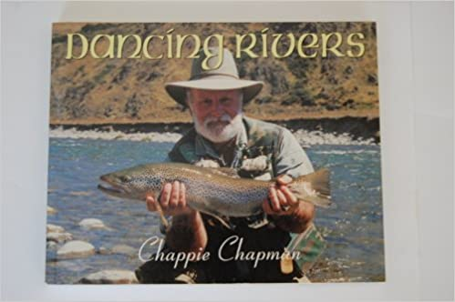 Dancing Rivers: Chappie Chapman: 9781877256325: Amazon.com: Books
