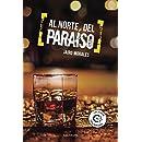 Al norte del paraíso (Spanish Edition)