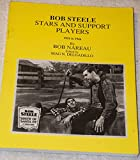 img - for Bob Steele Stars and Support Players 1921 to 1946 book / textbook / text book