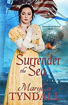 Surrender the Sea (Surrender to Destiny Book 1) by [Tyndall, MaryLu]
