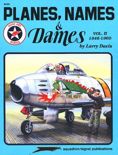 Planes, Names & Dames, Vol. II: 1946-1960 - Aircraft Nose Art series (Bomber Nose)