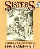 Sisters, David M. McPhail, 0152753206