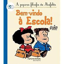 Mafalda - Bem Vindo a Escola! (Coleção A Pequena Filosofia da Mafalda)