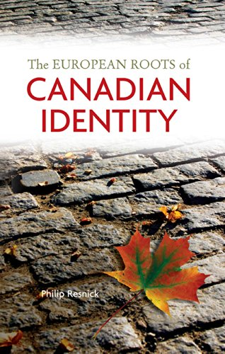 Post National Canadian - The European Roots of Canadian Identity