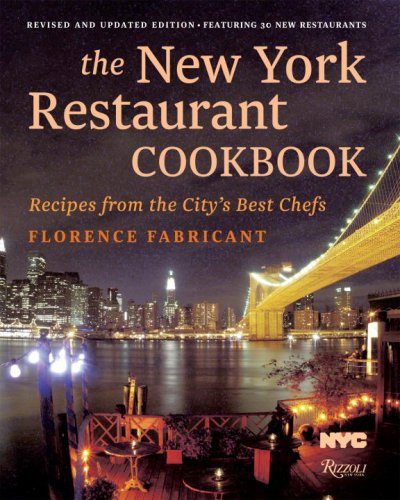 The New York Restaurant Cookbook: Recipes from the City's Best Chefs by Florence Fabricant, NYC & Company