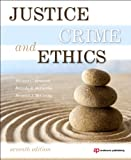 Justice, Crime, and Ethics, Seventh Edition by Michael C. Braswell, Belinda R. McCarthy
