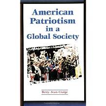 American Patriotism in a Global Society (SUNY Series in Global Politics) (Suny Series in Global Politics African Studies; 180)
