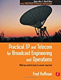 img - for Practical IP and Telecom for Broadcast Engineering and Operations: What you need to know to survive, long term (Focal Press Media Technology Professional Series) book / textbook / text book