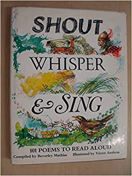Shout, Whisper and Sing: 101 Poems to Read Aloud