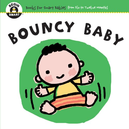 Download Bouncy Baby (Begin Smart: Books for Smart Babies from Six to Twelve Months) PDF