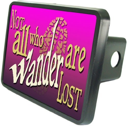 "Not All Those Who Wander Are Lost Custom Hitch Plug for 2"" receiver from Redeye Laserworks"