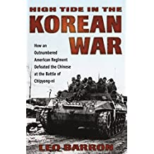 High Tide in the Korean War: How an Outnumbered American Regiment Defeated the Chinese at the Battle of Chipyong-ni