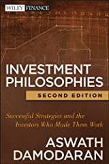 Investment Philosophies: Successful Strategies and the Investors Who Made Them WorkInvestment Philosophies Hardcover