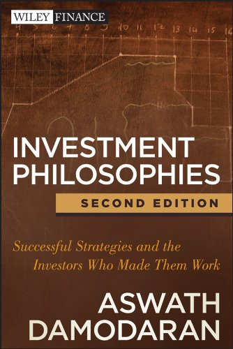 Investment Philosophies: Successful Strategies and the Investors Who Made Them WorkInvestment Philosophies ebook