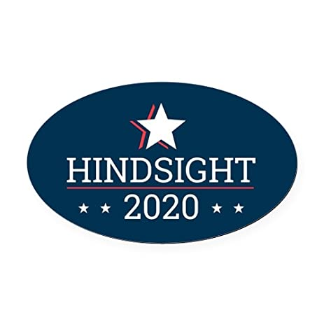 Cafepress hindsight 2020 election campaign oval car magnet euro oval magnetic bumper