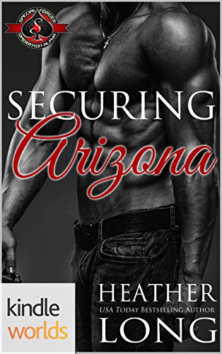 Special Forces: Operation Alpha: Securing Arizona (Kindle Worlds Novella)