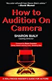 How to Audition on Camera (A Hollywood Insider's Guide)