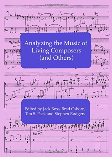 Download Analyzing the Music of Living Composers (and Others) PDF