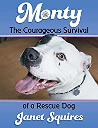 Monty: The Courageous Survival of a Rescue Dog