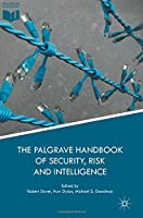 The Palgrave Handbook of Security, Risk and Intelligence Front Cover