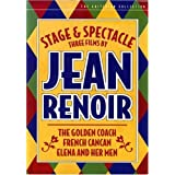 Stage & Spectacle:3 Films By Jean Renoir: The Golden Coach/ French Cancan/ Elena and Her Men