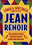 Stage & Spectacle:3 Films By Jean Renoir: The Golden Coach/ French Cancan/ Elena and Her Men (The Criterion Collection)