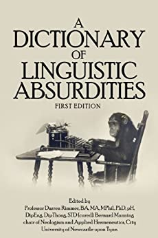 A Dictionary of Linguistic Absurdities by [Proof, Chamber]