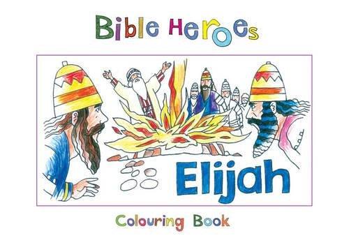 Download Bible Heroes Elijah (Bible Art) pdf epub
