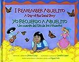 I Remember Abuelito: A Day of the Dead Story: Yo Recuerdo Abuelito: Un Cuento del Dia de los Muerdos (Spanish and English Edition)