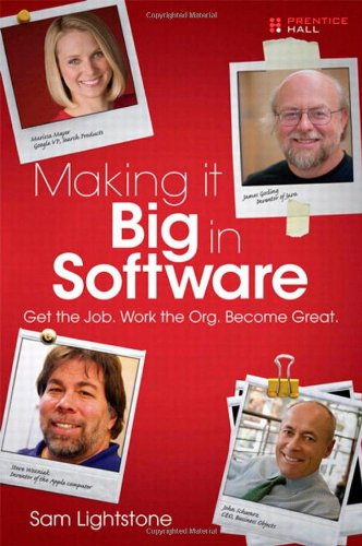 Making it Big in Software: Get the Job. Work the Org. Become Great. Front Cover