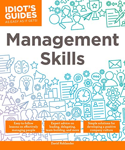 Management Skills: Easy-to-Follow Lessons on Effectively Managing People (Idiots Guides)