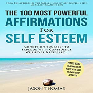 The 100 Most Powerful Affirmations for Self Esteem Audiobook