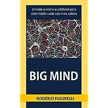 Big Mind: Unindo o real e o artificial para criar robôs cada vez mais sábios