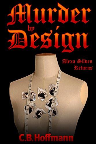 Murder by Design: Alexa Silven Returns (An Alexa Silven Novel Book 2)