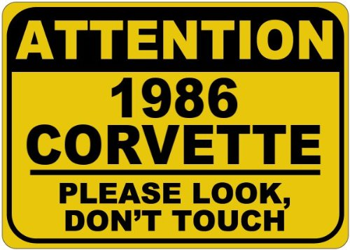 - 1986 86 CHEVY CORVETTE Please Look Don't Touch Aluminum Caution Sign - 12 x 18 Inches