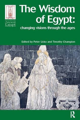 The Wisdom Of Egypt: Changing Visions Through The Ages (Encounters With Ancient Egypt)