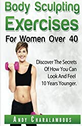 Body Sculpting Exercises for Women Over 40 (Fit Expert Series) (Volume 5)